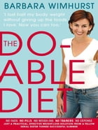 Do-Able Diet:I Lost Half My Body Weight Without Giving Up The Foods I Love. Now You Can Too!: I lost half my body weight without giving up the foods I by Barbara Wimhurst