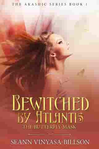 Bewitched by Atlantis: The Akashic Series, #1 by Seann Vinyasa-Billson