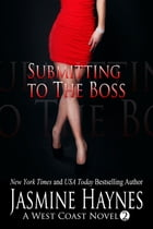 Submitting to the Boss: A West Coast Novel, Book 2