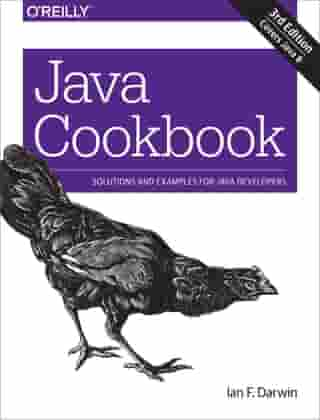 Java Cookbook: Solutions and Examples for Java Developers by Ian F. Darwin