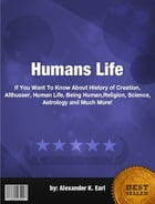 Humans Life by Alexander K. Earl