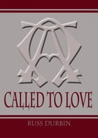 Called to Love by Russ Durbin