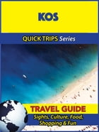 Kos Travel Guide (Quick Trips Series): Sights, Culture, Food, Shopping & Fun by Raymond Stone