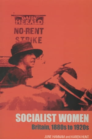 Socialist Women Britain,  1880s to 1920s