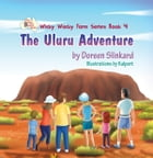 The Uluru Adventure: Wicky Wacky Farm Series Book 4 by Doreen Slinkard