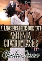 When A Cowboy Asks by Chula Stone