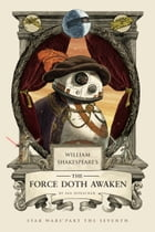 William Shakespeare's The Force Doth Awaken Cover Image