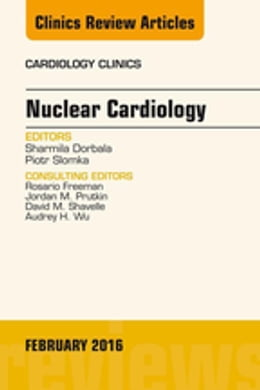 Book Nuclear Cardiology, An Issue of Cardiology Clinics, by Sharmila Dorbala