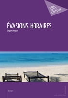 Évasions horaires by Grégory Asquin
