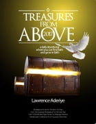 Treasures from Above: a daily devotional where you can find faith and grow in faith by Lawrence Aderiye