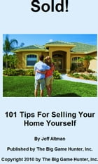 Sold!: 101 Tips For Selling Your Home by Jeff Altman