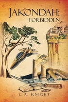 Jakondah: Forbidden by C.A. Knight