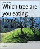 Which tree are you eating from?: Subtle temptings by Daniel Bryant