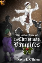 The Adventure of the Christmas Vampires by Kevin L. O'Brien
