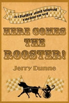 Here Comes the Rooster! by Jerry Dunne
