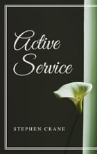 Active Service (Annotated) by Stephen Crane