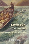 Mewassin: The Good Land 59df7e13-0f7f-40e8-9516-08e3b8817173