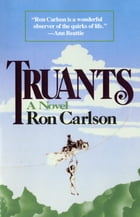 Truants: A Novel by Ron Carlson
