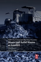 Pollution Control and Resource Recovery: Municipal Solid Wastes at Landfill by Zhao Youcai