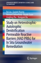 Study on Heterotrophic-Autotrophic Denitrification Permeable Reactive Barriers (HAD PRBs) for In…