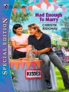 Mad Enough to Marry by Christie Ridgway