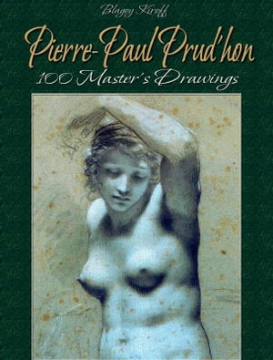 Pierre-Paul Prud'hon: 100 Master's Drawings