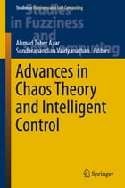 Advances in Chaos Theory and Intelligent Control by Ahmad Taher Azar