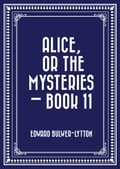 Alice, or the Mysteries - Book 11