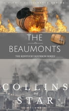 The Beaumonts:: The Kentucky Bourbon Series Volume 1 by Bobby Collins