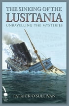 The Sinking of the Lusitania by Patrick O'Sullivan