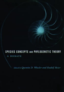 Book Species Concepts and Phylogenetic Theory: A Debate by Quentin Wheeler
