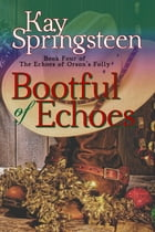 Bootful of Echoes by Kay Springsteen