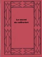 Le secret du coffre-fort. by Pierre Saurel