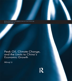 Peak Oil,  Climate Change,  and the Limits to China?s Economic Growth