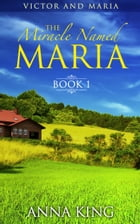 Amish Romance: The Miracle Named Maria (Victor and Maria: Book 1)