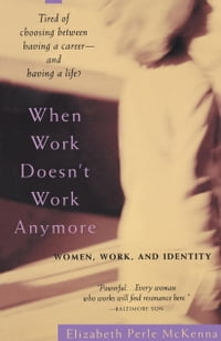 When Work Doesn't Work Anymore: Women, Work, and Identity