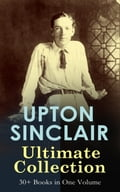 9788026879398 - Upton Sinclair: UPTON SINCLAIR Ultimate Collection: 30+ Books in One Volume - Kniha