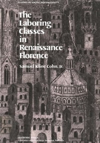 The Laboring Classes in Renaissance Florence