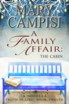 A Family Affair: The Cabin: A Novella by Mary Campisi
