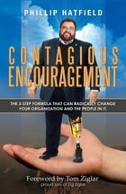 Contagious Encouragement by Phillip Hatfield