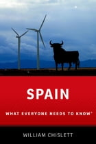 Spain: What Everyone Needs to Know® by William Chislett