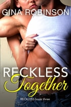 Reckless Together: A Contemporary New Adult Romance by Gina Robinson