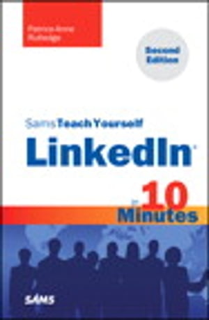 Sams Teach Yourself LinkedIn in 10 Minutes by Patrice-Anne Rutledge
