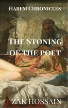 The Stoning of The Poet by Zak Hossain