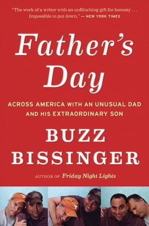 Father's Day: A Journey into the Mind and Heart of My Extraordinary Son by Buzz Bissinger