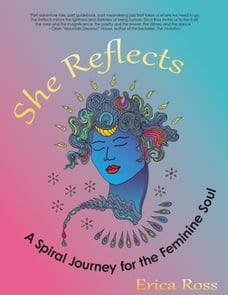 She Reflects: A Spiral Journey for the Feminine Soul