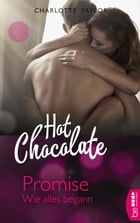 Hot Chocolate - Promise: Wie alles begann by Charlotte Taylor
