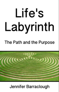 Life's Labyrinth: The Path And The Purpose