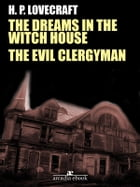 The Dreams in the Witch House - The Evil Clergyman by H. P. Lovecraft