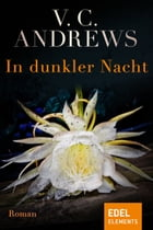 In dunkler Nacht: Roman by V.C. Andrews